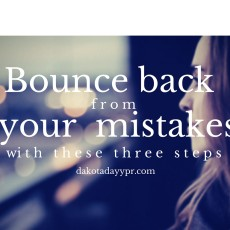 Bounce Back From Your Mistakes With These 3 Steps